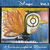 Hummingbird Series: Yoga Vol. 2 by Various Artists