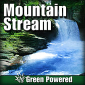 Mountain Stream (Nature Sound) by Green Powered
