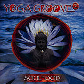 Yoga Groove 2 by Soul Food