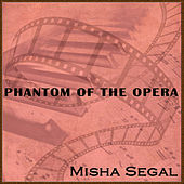 Phantom Of The Opera by Misha Segal