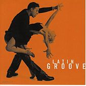 Latin Groove by Various Artists