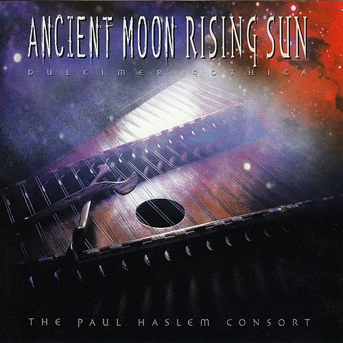 Ancient Moon Rising Sun by The Paul Haslem Consort