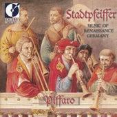 Stadtpfeiffer: Music of Renaissance Germany by Piffaro