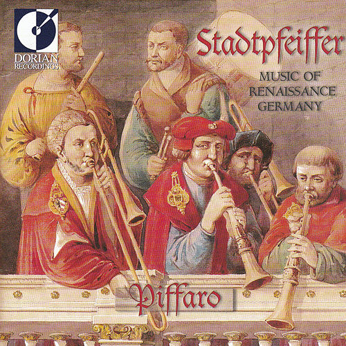 Stadtpfeiffer: Music of Renaissance Germany by Piffaro