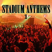Stadium Anthems 1: The Ultimate Dance and Trance Collection by Various Artists