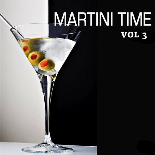 Martini Time Vol. 3: Exotic Lounge and Jazz Treats For Cocktails by Various Artists