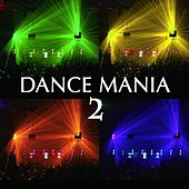 Dance Mania! Vol. 2: Trance & Dance Hits by Various Artists