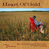 Heart of Gold - The Instrumental Folk Guitar of Peter Pupping by Peter Pupping