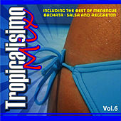 Tropicalisimo Mix 6 by Various Artists