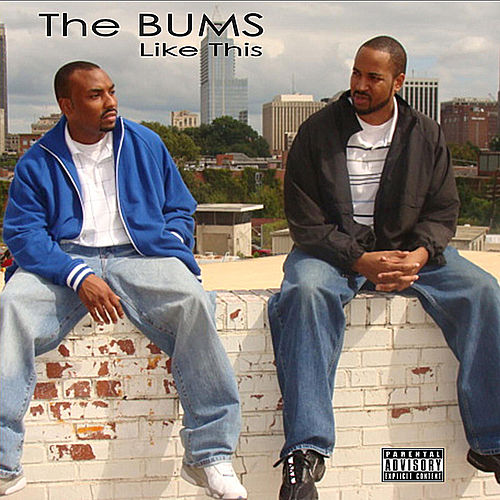 Like This by The B.U.M.S (Brothas Unda Madness)