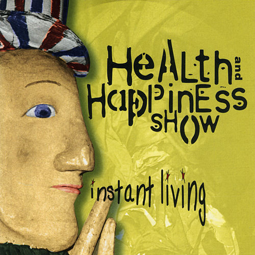 Instant Living by Health & Happiness Show