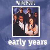 The Early Years by Whiteheart