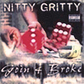 Goin 4 Broke by Nitty Gritty