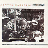 Thick In The South: Soul Gestures in Southern Blue Vol. 1 by Wynton Marsalis