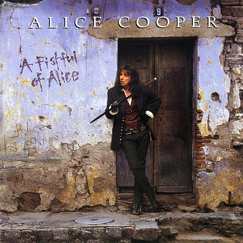 A Fistful Of Alice by Alice Cooper