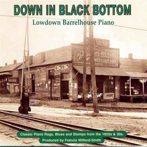Down in Black Bottom: Lowdown Barrelhouse Piano by Various Artists