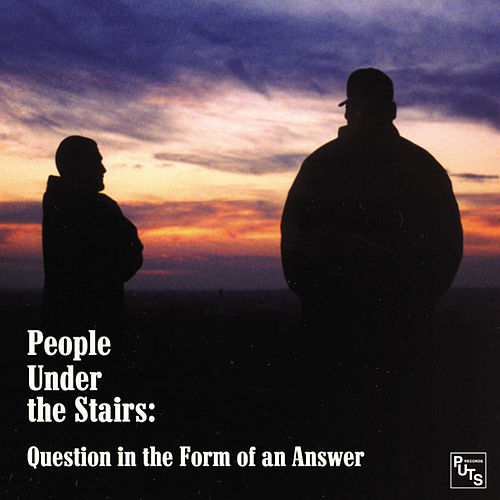 Question In The Form Of An Answer by People Under The Stairs