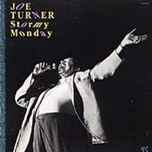 Stormy Monday by Big Joe Turner