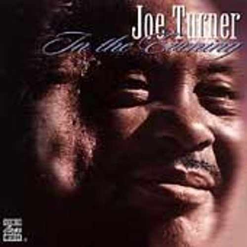 In The Evening by Big Joe Turner