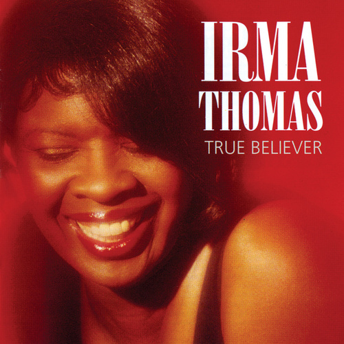 True Believer by Irma Thomas