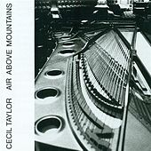 Air Above Mountains (Buildings Within) by Cecil Taylor