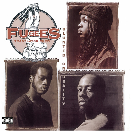 Blunted on Reality by Fugees