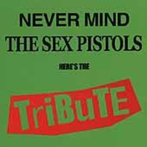 Never Mind The Sex Pistols, Here's The Tribute by Various Artists