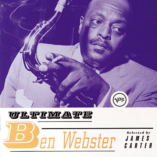 Ultimate Ben Webster by Ben Webster