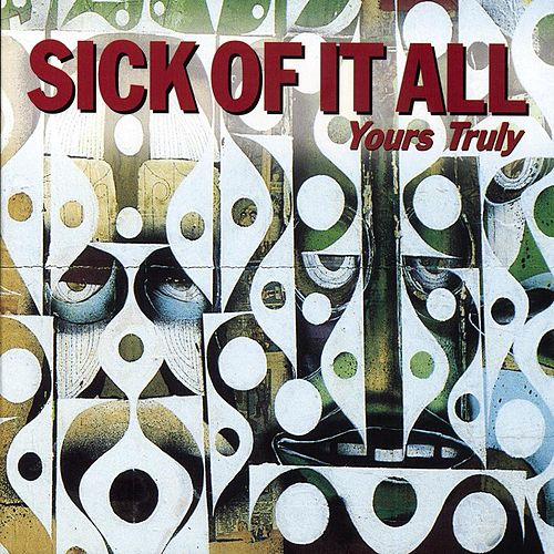 Yours Truly by Sick Of It All