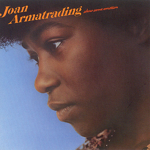 Show Some Emotion by Joan Armatrading