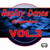 Replay's Dance Express Vol.2 by Various Artists