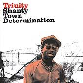 Shanty Town Determination 1976-1978 by Trinity