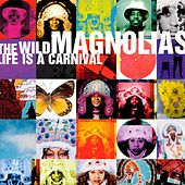 Life Is A Carnival von The Wild Magnolias