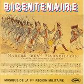 Bicentenaire by Musique De La 1ère Région Militaire