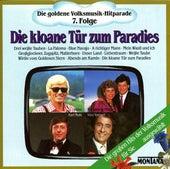 Die goldene Volksmusik-Hitparade 7. Folge Die kloane Tür zum Paradies by Various Artists