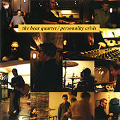 Personality Crisis by The Bear Quartet