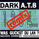 Was guckst Du lan? - Remix by Dark A.t. 8