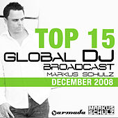 Markus Schulz - Global DJ Broadcast Top 15 by Various Artists