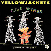 Live Wires by The Yellowjackets