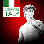 The Most Essential Classical Music from Italy by Various Artists
