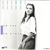 So Far So Close by Eliane Elias