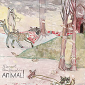 Animal! by Margot and The Nuclear So and So's