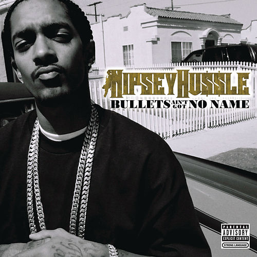 Bullets Ain't Got No Names by Nipsey Hussle