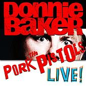 Donnie Baker and The Pork Pistols - Live! by Bob & Tom