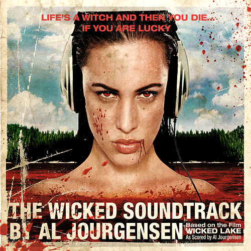 The Wicked Soundtrack by Al Jourgensen by Various Artists