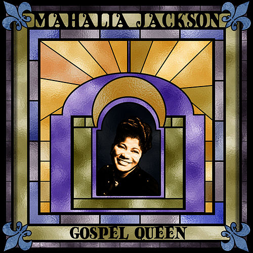 Gospel Queen by Mahalia Jackson