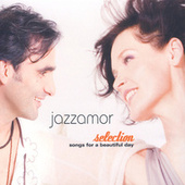 Selection - Songs Of A Beautiful Day by Jazzamor