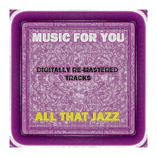 Music For You - All That Jazz by Various Artists