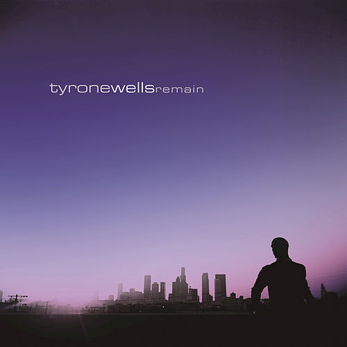 Remain by Tyrone Wells