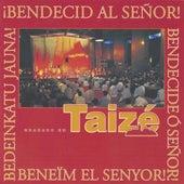 Bendecid al Señor! by Taizé